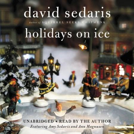 David Sedaris Christmas.Holidays On Ice