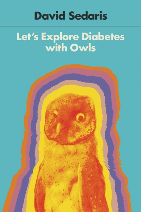 cover of David Sedaris' book, Let's Explore Diabetes with Owls